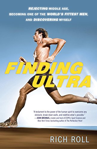 Finding Ultra: Rejecting Middle Age, Becoming One of the World's Fittest Men, and Discovering Myself cover