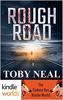 Sydney Rye: Rough Road (Kindle Worlds Novella) by [Neal, Toby]