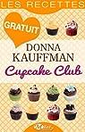 Cupcake Club - Les Recettes par Kauffman