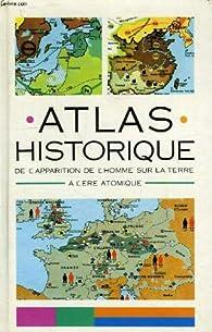 Atlas historique (De l'apparition de l'Homme sur la Terre à l'ère atomique) par Werner Hilgemann
