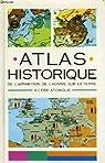 Atlas historique (De l'apparition de l'Homme sur la Terre à l'ère atomique) par Hilgemann