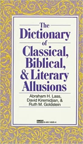 Book Dictionary of Classical, Biblical, and Literary Allusions by Abraham H. Lass (1988-10-31)