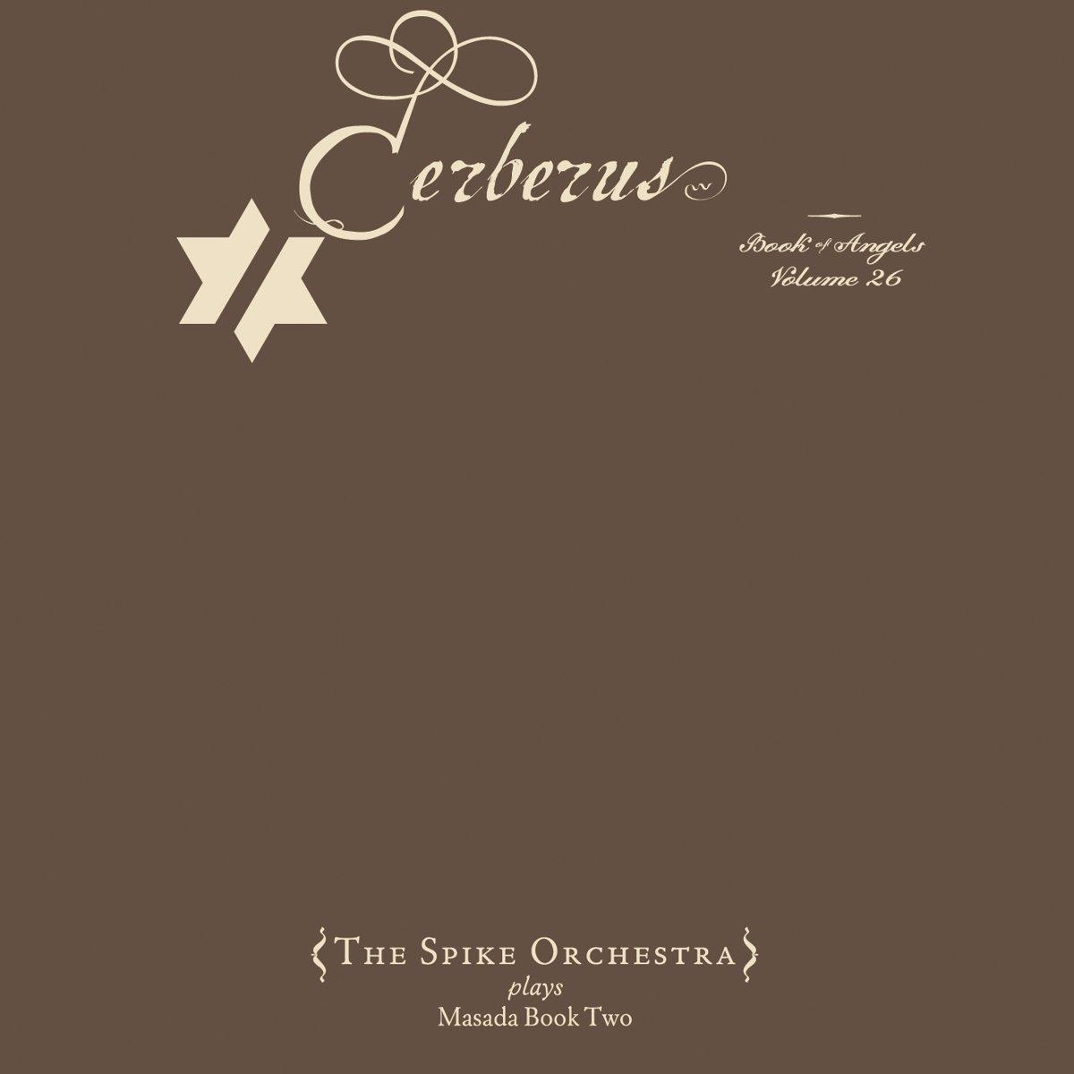 Cerberus: The Book of Angels Volume 26