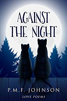 Against The Night: Love Poems by [Johnson, PMF]