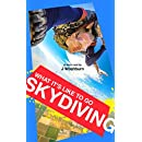 What It's Like to Go SKYDIVING: A Short Read (ESSAYS Book 8)