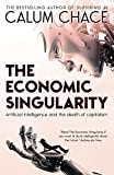 The Economic Singularity: Artificial intelligence and the death of capitalism
