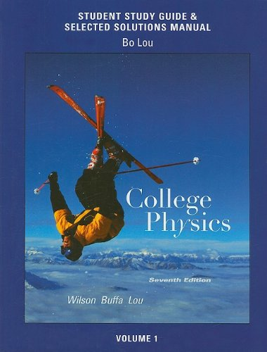 Study Guide and Selected Solutions Manual for College Physics Volume 1