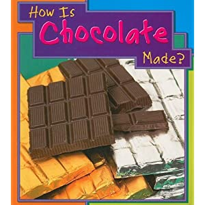 How Is Chocolate Made? (How Are Things Made)