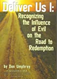 img - for Deliver Us I: Recognizing the Influence of Evil on the Road to Redemption book / textbook / text book