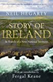 """""""Story of Ireland In Search of a New National Memory by Neil Hegarty (2011-04-28)"""" av Neil Hegarty;"""