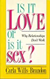 img - for Is It Love or Is It Sex? Why Relationships Don't Work book / textbook / text book