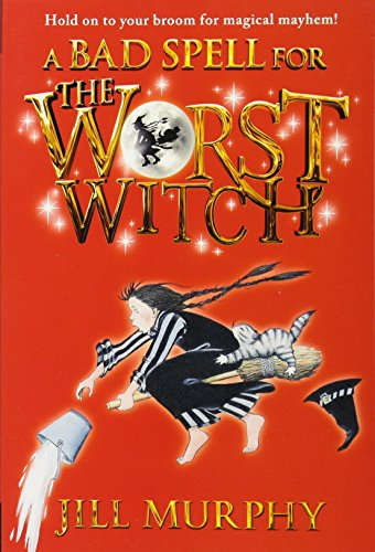 A Bad Spell for the Worst Witch (Bad Witch)