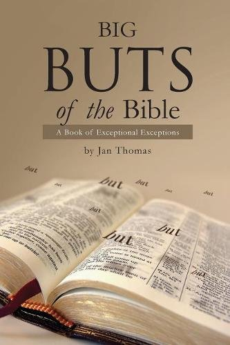 Big Buts of the Bible: A Book of Exceptional Exceptions