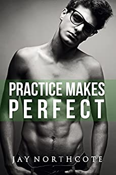 Practice Makes Perfect (Housemates Book 3) by [Northcote, Jay]