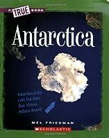 Antarctica (A True Book: Geography: Continents)