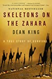 Skeletons on the Zahara, Dean King, 0316159352