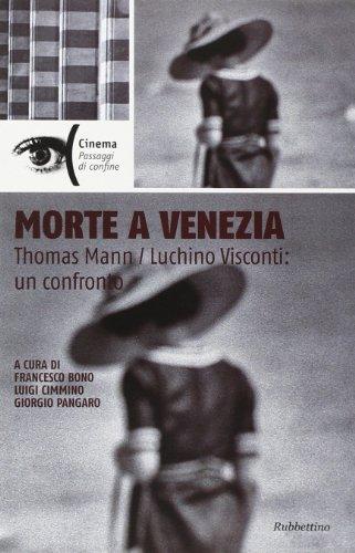 Morte a Venezia. Thomas Mann/Luchino Visconti: un confronto