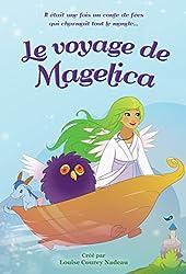 Le voyage de Magelica: Il était une fois un conte de fées qui charmait tout le monde... (La trilogie de Magélica t. 1) (French Edition)
