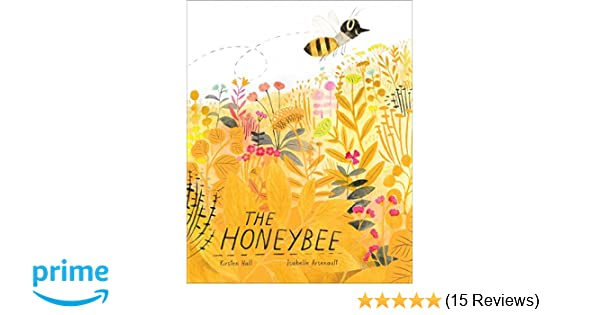 24f62dc8b9 Amazon.com  The Honeybee (9781481469975)  Kirsten Hall