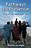 img - for Pathways to Presence: Tales of the Awakening Ones book / textbook / text book