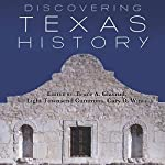 Discovering Texas History | Bruce A. Glasrud - editor,Light Townsend Cummins - editor,Cary D. Wintz - editor