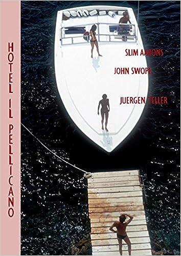Hotel Il Pellicano: Robert Violette, Slim Aarons, John Swope, Juergen Teller: 9780847836444: Amazon.com: Books