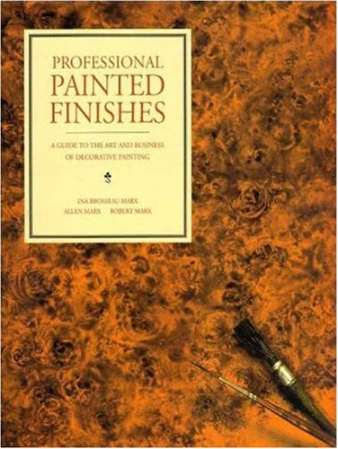 - Professional Painted Finishes: A Guide to the Art and Business of Decorative Painting