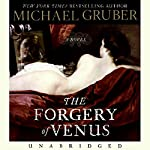 The Forgery of Venus | Michael Gruber
