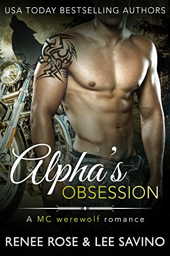 Alpha's Obsession: An MC Werewolf Romance by [Rose, Renee, Savino, Lee]