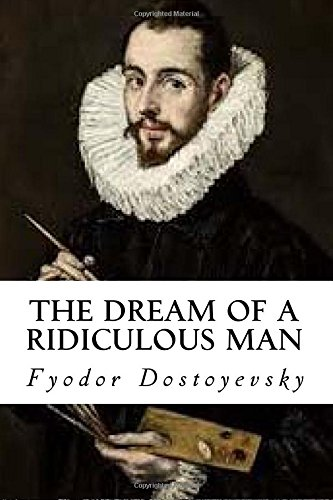 Read Online The Dream of a Ridiculous Man pdf