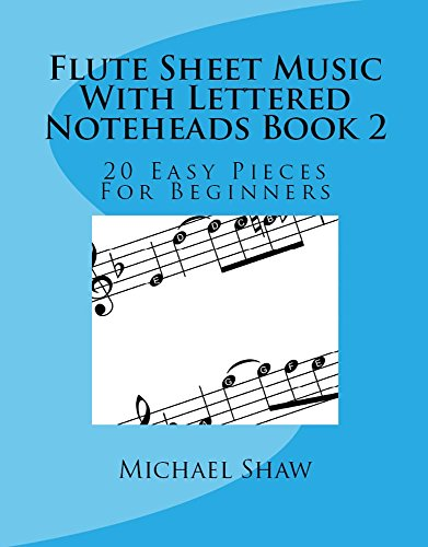 Flute Sheet Music With Lettered Noteheads Book 2: 20 Easy Pieces For Beginners