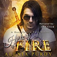 History of Fire: A Dark Faerie Tale, Book 5 Audiobook by Alexia Purdy Narrated by Josh Click