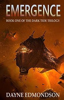 Emergence: Book One of the Dark Tide Trilogy by [Edmondson, Dayne]