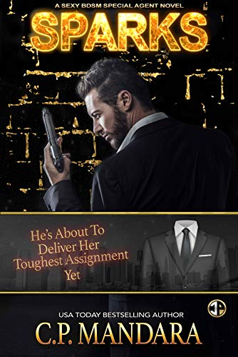 The First Time Lois Meets James – It's All About Pleasure… And Pain! USA Today Best-selling author C. P. Mandara's witty dark romance Sparks (A Special Agent Novel Book 1)