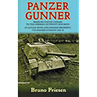 Panzer Gunner: From My Native Canada to the German Osfront and Back. In Action with 25th Panzer Regiment, 7th Panzer…