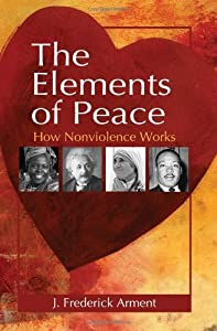 The Elements of Peace: How Nonviolence Works
