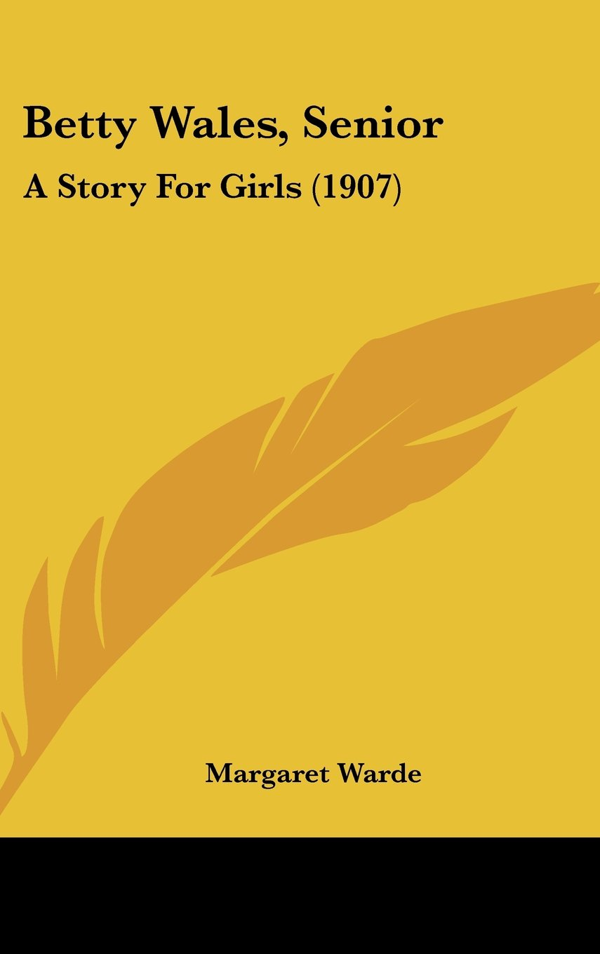 Betty Wales, Senior: A Story For Girls (1907)