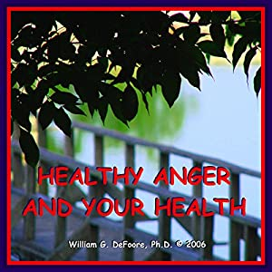 Healthy Anger and Your Health Audiobook