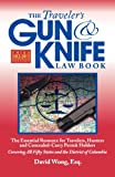 The Traveler's Gun and Knife Law Book, 3rd Ed, David Wong, 0982684029