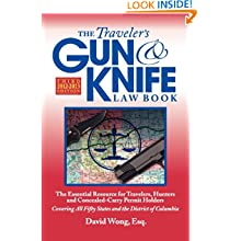 The Traveler's Gun & Knife Law Book, 3rd Edition: The Essential Resource for Travelers, Hunters and Concealed-Carry Permit Holders