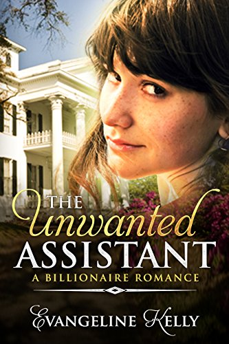 The Unwanted Assistant: A Clean Billionaire Romance cover
