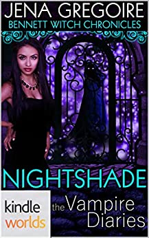 The Vampire Diaries: Bennett Witch Chronicles - Nightshade (Kindle Worlds Novella) by [Gregoire, Jena]