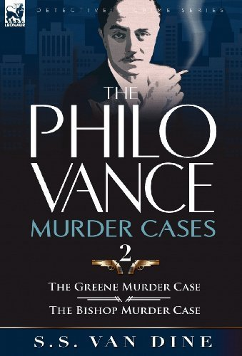 The Philo Vance Murder Cases: 2-The Greene Murder Case & the Bishop Murder Case by S. S. Van Dine (2010-11-14)