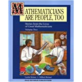 Mathematicians Are People, Too: Stories from the Lives of Great Mathematicians, Vol. 2
