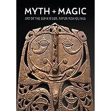 Myth + Magic: Art of the Sepik River, Papua New Guinea