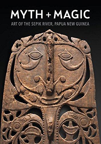Read Online Myth + Magic: Art of the Sepik River, Papua New Guinea ebook