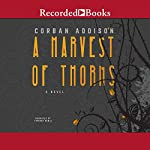 A Harvest of Thorns | Corban Addison