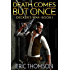 Death Comes But Once (Decker's War Book 1)