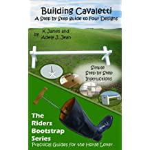 Building Cavaletti Horse Jumps (The Riders Bootstrap Series Book 2)