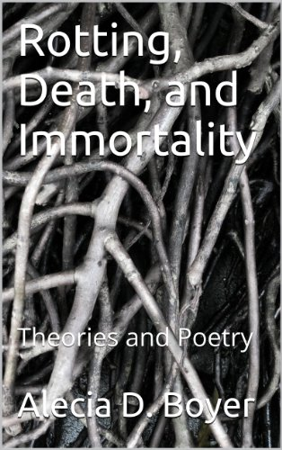 Amazon rotting death and immortality theories and poetry rotting death and immortality theories and poetry by boyer alecia d fandeluxe Document